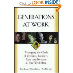 Generations at Work: Managing the Clash of Veterans, Boomers, Xers, and Nexters in Your Workplace
